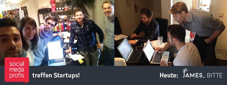 Social Media Profis treffen Startups | Heute: James, bitte!